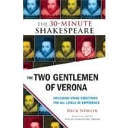 The Two Gentlemen of Verona: The 30-minute Shakespeare, 9781935550259  