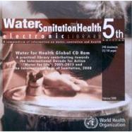 WSH CD-ROM Water, Sanitation and Health Electronic Library, Fifth Edition : A Compendium of WHO Information on Water, Sanitation and Health