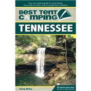 Best Tent Camping: Tennessee Your Car-Camping Guide to Scenic Beauty, the Sounds of Nature, and an Escape from Civilization