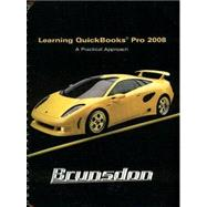 Learning Quickbooks Pro 2008 : A Practical Approach