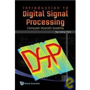 Introduction To Digital Signal Processing: Computer Musicall..., 9789812790279  