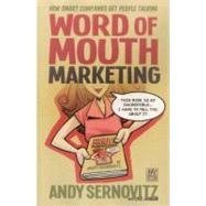 Word of Mouth Marketing : How Smart Companies Get People Tal..., 9781610660280