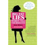 Big Fat Lies Women Tell Themselves : Ditch Your Inner Critic..., 9781608680283  