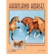 Hartland Horses : New Model Horses Since 2000, 9780764340284