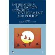 International Migration, Economic Development and Policy,9780821370285
