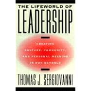 The Lifeworld of Leadership: Creating Culture, Community, and Personal Meaning in Our Schools,9780787950286