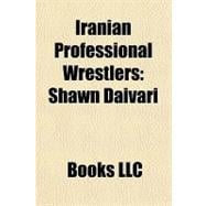 Iranian Professional Wrestlers : Shawn Daivari, 9781156280287  