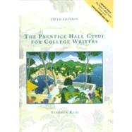 Prentice Hall Guide for College Writers : Full Edition with Handbook