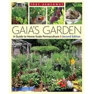 Gaia's Garden : A Guide to Home-Scale Permaculture, 9781603580298  