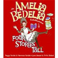 An Amelia Bedelia Celebration: Four Stories Tall, 9780061710308  