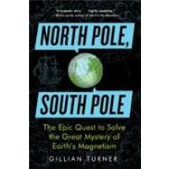 North Pole, South Pole : The Epic Quest to Solve the Great M..., 9781615190317  