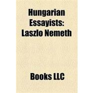 Hungarian Essayists : Lszl Nmeth