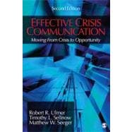 Effective Crisis Communication : Moving from Crisis to Opportunity,9781412980340