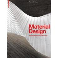 Material Design : Informing Architecture by Materiality, 9783034600354  
