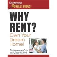 Why Rent? Own Your Own Dream Home!, 9781599180359