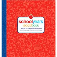 School Years : Record Book: Capture and Organize Memories fr..., 9781606520369  