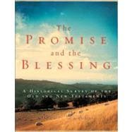 Promise and the Blessing : A Historical Survey of the Old an..., 9780310240372