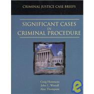 Significant Cases in Criminal Procedure