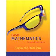 Basic Mathematics through Applications Value Pack (includes MyMathLab/MyStatLab Student Access Kit and Worksheets for Classroom or Lab Practice for Basic Mathematics through Applications)