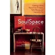 SoulSpace; Transform Your Home, Transform Your Life -- Creat..., 9781608680375