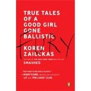 Fury : True Tales of a Good Girl Gone Ballistic, 9780143120377