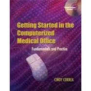 Getting Started In The Computerized Medical Office: Fundamentals And Practice,9781401830380