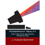 PowerPoint Reality : Slides in Real Time for Real Audiences with Real Easy Steps,9780205000388