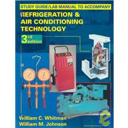 Study Guide/Lab Manual to Accompany Refrigeration and Air Conditioning Technology