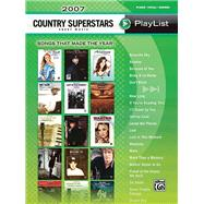 2007 Country Superstars Sheet Music Playlist: Piano/Vocal/Chords: Songs That Made the Year!,9780739050392
