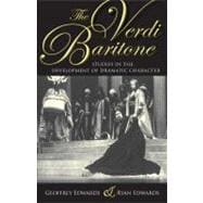 The Verdi Baritone: Studies in the Development of Dramatic C..., 9780253220394  