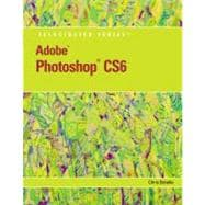 Adobe Photoshop CS6 : Illustrated,9781133190394