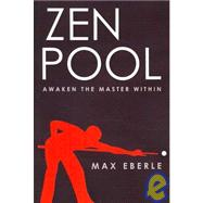 Zen Pool : Awaken the Master Within, 9780741440396