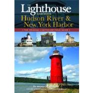 The Lighthouse Handbook: Hudson River & New York Harbor, 9781604330403  
