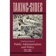 Taking Sides: Clashing Views in Public Administration and Policy,9780078050404