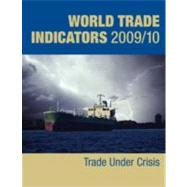 World Trade Indicators 2009/2010 : Trade under Crisis,9780821380406