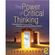 The Power of Critical Thinking; Effective Reasoning About Ordinary and Extraordinary Claims ,9780195320411