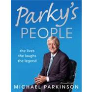Parky's People : The Lives - The Laughs - The Legend, 9781444700411
