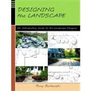 Designing the Landscape : An Introductory Guide for the Landscape Designer