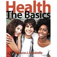 Health: The Basics, 11/e