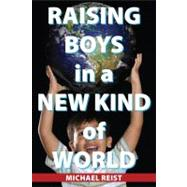 Raising Boys in a New Kind of World, 9781459700437