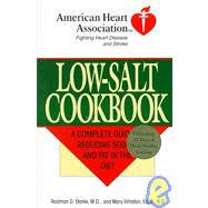 American Heart Association Low-Salt Cookbook : A Complete Guide to Reducing Sodium and Fat in the Diet