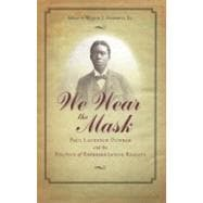 We Wear the Mask: Paul Laurence Dunbar and the Politics of R..., 9781606350461  
