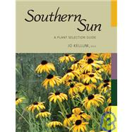 Southern Sun : A Plant Selection Guide, 9781934110461