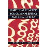 Statistical Concepts for Criminal Justice and Criminology, 9780135130469
