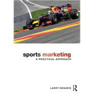 Sports Marketing: A Practical Approach,9780415630474