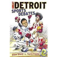 Great Detroit Sports Debates : Drew Sharp vs. Terry Foster, 9781596700482