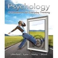Psychology : A Framework for Everyday Thinking