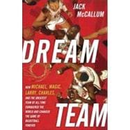 Dream Team : How Michael, Magic, Larry, Charles, and the Gre..., 9780345520487