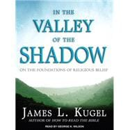 In the Valley of the Shadow: The Authenticity of Religious B..., 9781452650487  