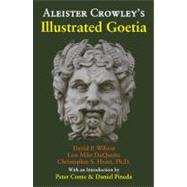 Aleister Crowley's Illustrated Goetia : Sexual Evocation, 9781561840489